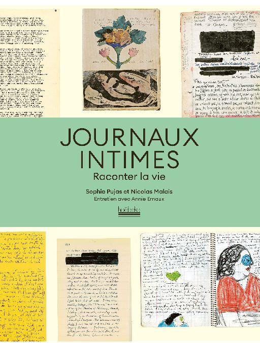 Nicolas Malais, Sophie Pujas, Journaux intimes. Raconter la vie. Entretien avec Annie Ernaux