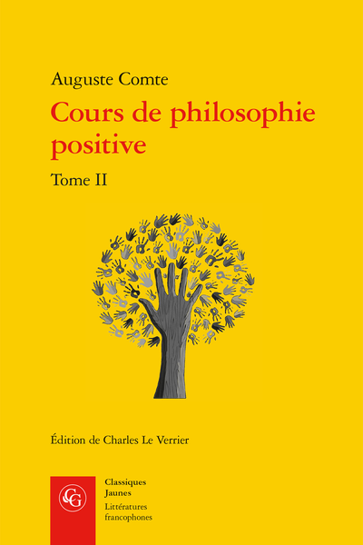 A. Comte, Cours de philosophie positive. Tome II. Discours sur l'esprit positif, C. Le Verrier (éd.)