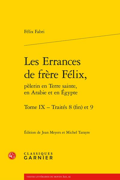 F. Fabri, Les Errances de frère Félix, pèlerin en Terre sainte, en Arabie et en Égypte. Tome IX Traités 8 (fin) et 9, M. Tarayre & J. Meyers (éd., trad.)