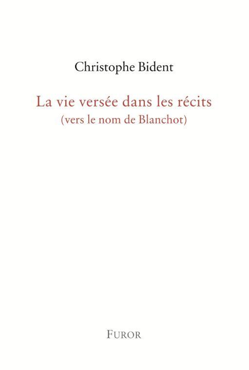 Christophe Bident, La vie versée dans les récits