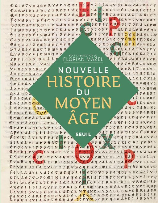 Florian Mazel (dir.), Nouvelle Histoire du Moyen Âge