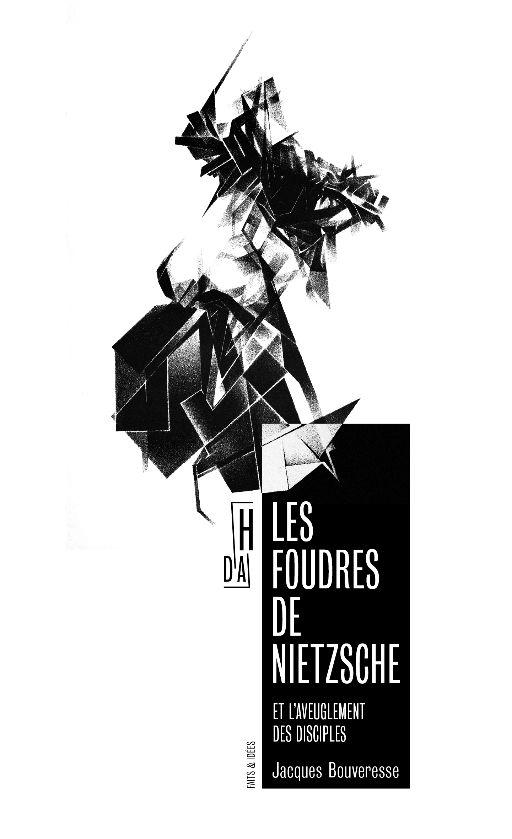 Jacques Bouveresse, Les foudres de Nietzsche et l'aveuglement des disciples