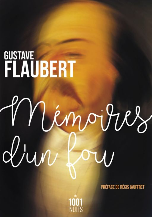 Gustave Flaubert, Mémoires d'un fou(préf. R. Jauffret)