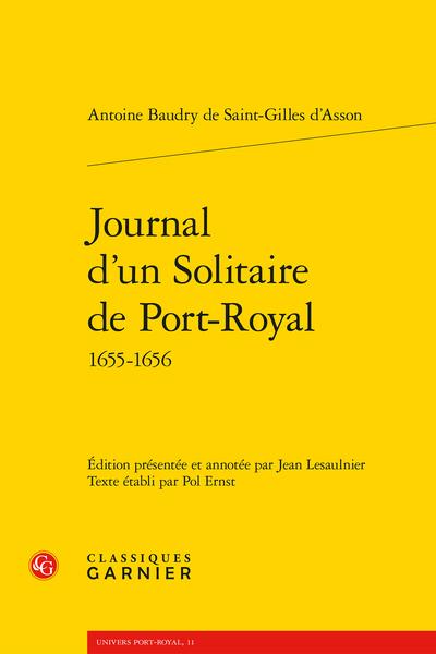 Antoine Baudry de Saint-Gilles d'Asson, Journal d'un Solitaire de Port-Royal 1655-1656 (éd. P. Ernst & J. Lesaulnier)
