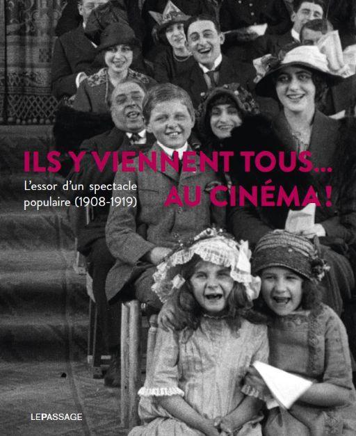 Ils y viennent tous… au cinéma ! L'essor d'un spectacle populaire (1908-1919)