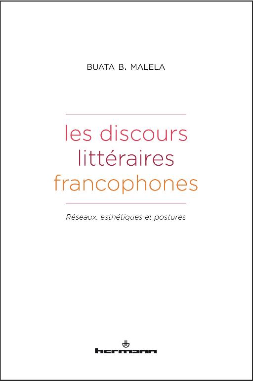 Buata B. Malela, Les discours littéraires francophones. Réseaux, esthétiques et postures