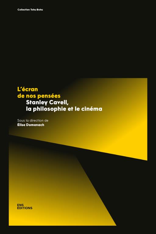 Élise Domenach (dir.), L'écran de nos pensées. Stanley Cavell, la philosophie et le cinéma