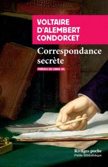 Voltaire, D'Alembert, Condorcet, Correspondance secrète (éd. L. Gil)