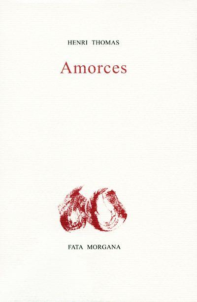 Henri Thomas,Amorces