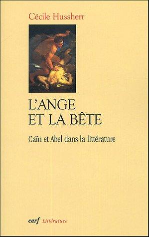 C. Hussherr, L'Ange et la bête. Caïn et Abel dans la littérature.