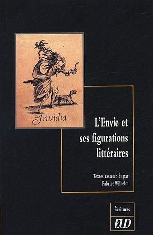 F. Wilhelm (dir.), L'Envie et ses figurations littéraires