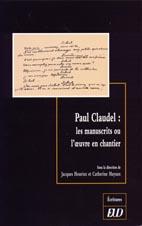 Claudel: les manuscrits ou l'œuvre en chantier.