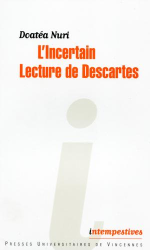 D. Nuri, L'Incertain. Lecture de Descartes.