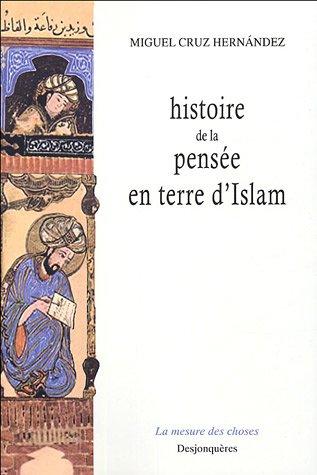 M. Cruz Hernandez, Histoire de la pensée en terre d'Islam.