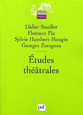 D. Souiller, F. Fix, S. Humbert-Mougin, G. Zaragoza, Études théâtrales.