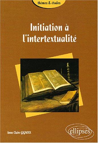 A.-C. Gignoux, Initiation à l'intertextualité