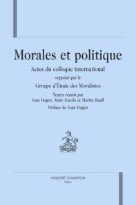J. Dagen, M. Escola, M. Rueff (éd.), Morales et politique