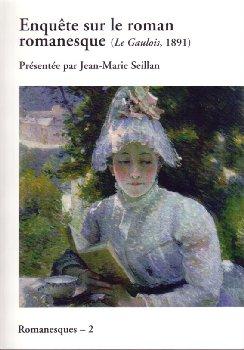 Enquête sur le roman romanesque (Le gaulois, 1891), Jean-Marie SEILLAN (dir.)