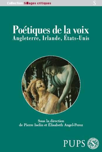 <em>Poétiques de la voix. Angleterre, Irlande, États-Unis, </em>P. Iselinb et E. Angel-Perez