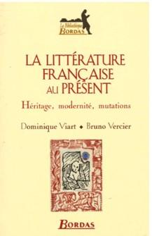 D. Viart, B. Vercier,  La Littérature française au présent - Héritage, modernité, mutations