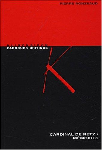 Les Mémoires du Cardinal de Retz, Anthologie critique, Pierre Ronzeaud (éd)