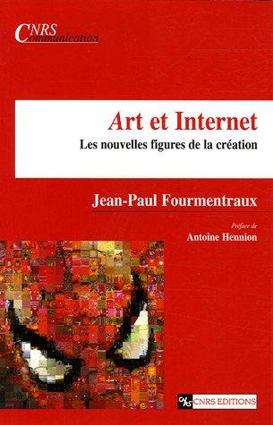JP Fourmentraux, Art et Internet. Les nouvelles Figures de la création