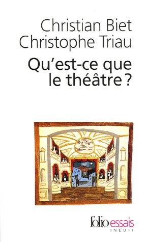 C. Biet, C. Triau, Qu'est-ce que le théâtre ?