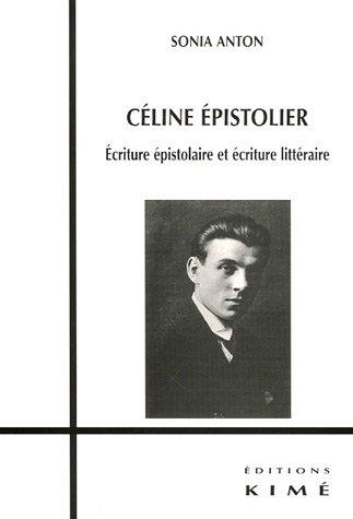 S. Anton, Céline épistolier…