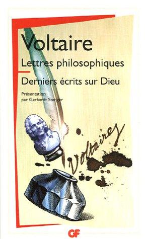 Voltaire, Lettres philosophiques suivi des Derniers écrits sur Dieu (GF-Flammarion)