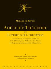 Madame de Genlis, Adèle et Théodore ou Lettres sur l'éducation