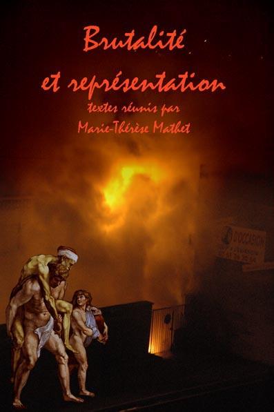Brutalité et représentation (M.-T. Mathet éd.).