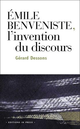 G. Dessons, Emile Benveniste: l'invention du discours