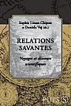 Relations savantes: voyages et discours scientifiques
