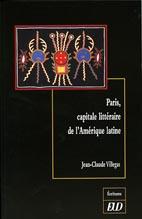 Paris, capitale littéraire de l'Amérique latine.