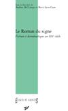 A. Del Lungo, B. Lyon-Caen (dir.), Le Roman du signe. Fiction et herméneutique au XIXe siècle