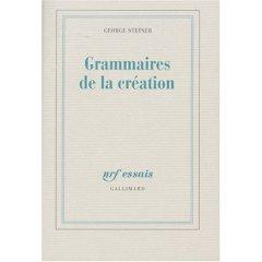 G. Steiner, Grammaires de la création
