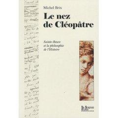 M. Brix, Le Nez de Cléopâtre. Sainte-Beuve et la philosophie de l'histoire