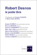C. Vásquez et de M.-Cl. Dumas (dir.), Robert Desnos, le poète libre