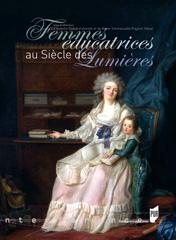 Femmes éducatrices au siècle des Lumières, Isabelle Brouard-Arends et Marie-Emmanuelle Plagnol-Diéval (dir.)