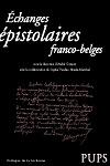 Echanges épistolaires franco-belges, André Guyaux et Sophie Vandel-Abeele Marchal (dir.)