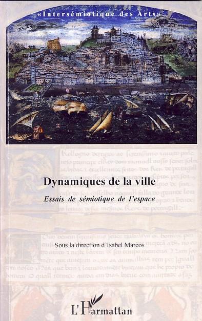 Dynamiques de la ville. Essais de sémiotique de l'espace, Isabel Marcos (dir.)