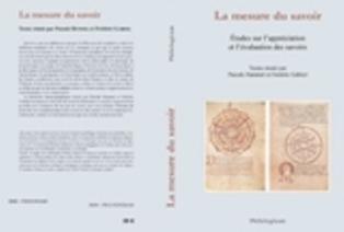 La mesure du savoir-Etudes sur l'appréciation et l'évaluation des savoirs, Pascale Hummel et Frédéric Gabriel (éds.)