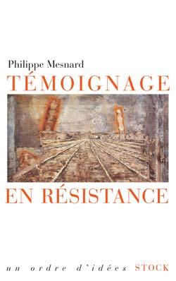 Ph. Mesnard, Témoignage en résistance.