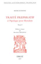 H. Estienne, L'Introduction au traité de la conformité des merveilles anciennes avec les modernes ou traité preparatif à l'Apologie pour Herodote.