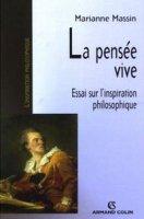M. Massin, La pensée vive . Essai sur l'inspiration philosophique