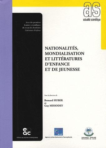 Nationalités, mondialisation et littératures d'enfance et de jeunesse, Bernard Huber et Guy Missodey(dir.)
