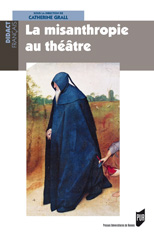 La Misanthropie au théâtre, Catherine Grall (dir.)