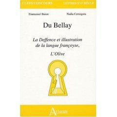 E. Buron, N. Cernogora et C. trotot, Du Bellay - La Deffence et illustration de la langue françoyse, L'Olive.