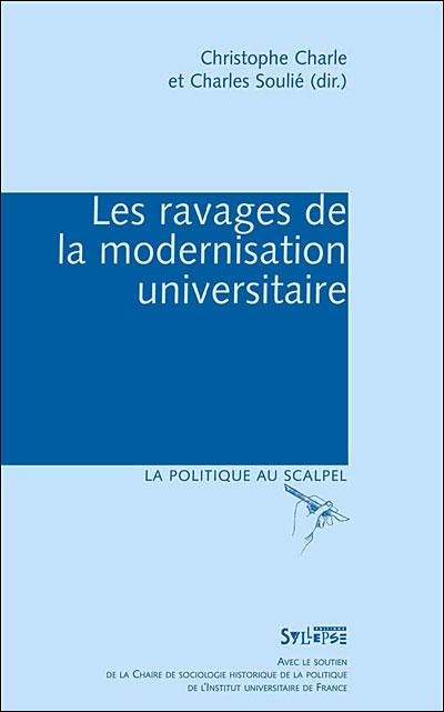 Les ravages de la modernisation universitaire, Christophe Charle et Charles Soulié (dir.)