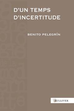 B. Pelegrin, D'un temps d'incertitude. Europe / XVIe - XVIIIe siècles.